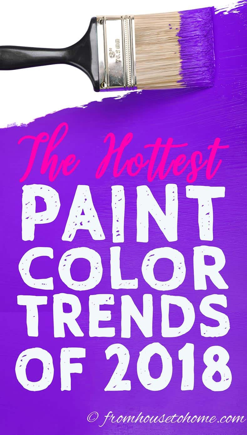 Sneak Preview Of The Hottest 2018 Paint Color Trends