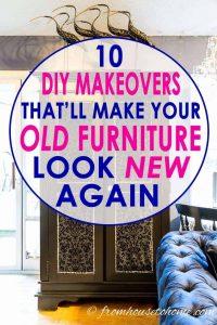 Old furniture makeovers