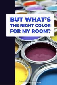 But what's the right color for my room?