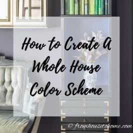 How To Create A Whole House Color Scheme (Even If You Love Color)