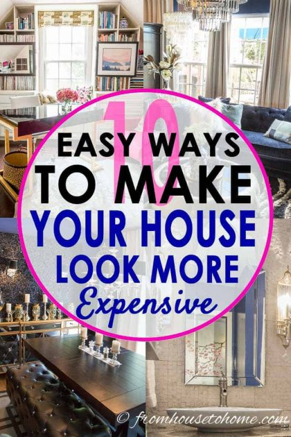 Easy ways to make your home look more expensive