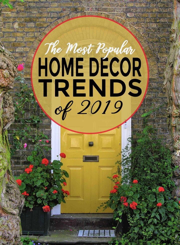 Home Design Ideas For 2019: The Most Popular 2019 Home Decor Trends (according To