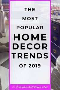 the most popular home decor trends of 2019