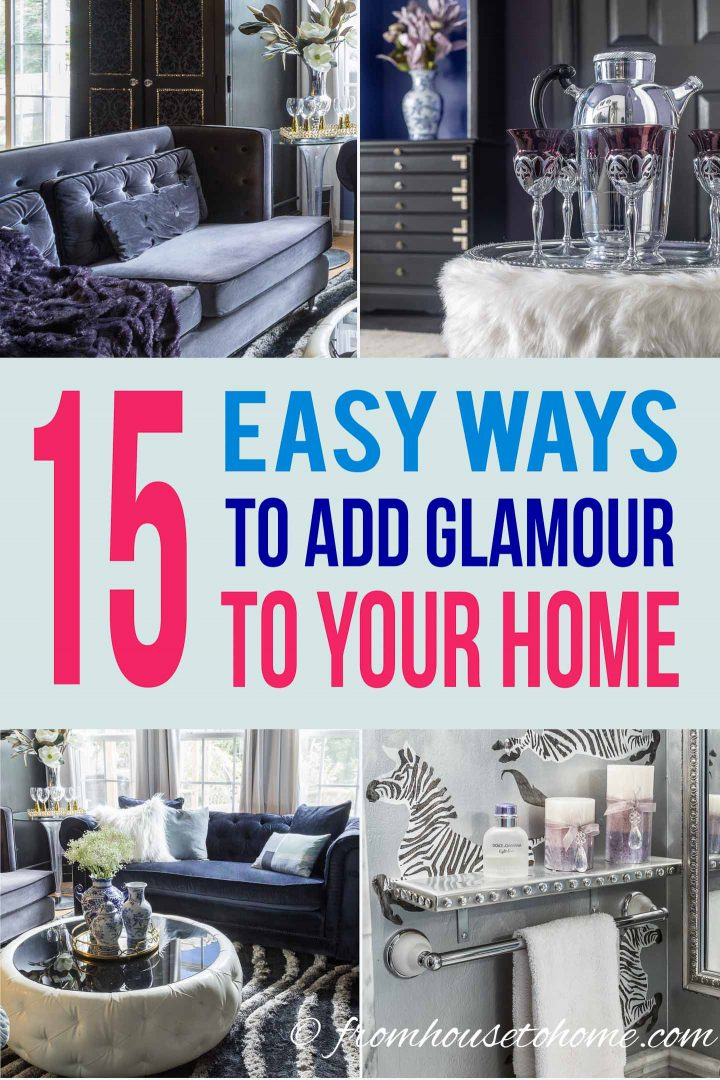 Glam Decorating Ideas: 15 Easy Ways To Add Glamour To Your Home