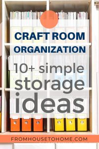 Craft room organization: 10+ simple storage ideas