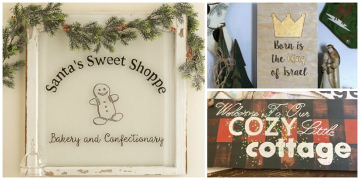 Santa's Sweet Shoppe, Born is the King of Israel, and cozy cottage DIY holiday signs