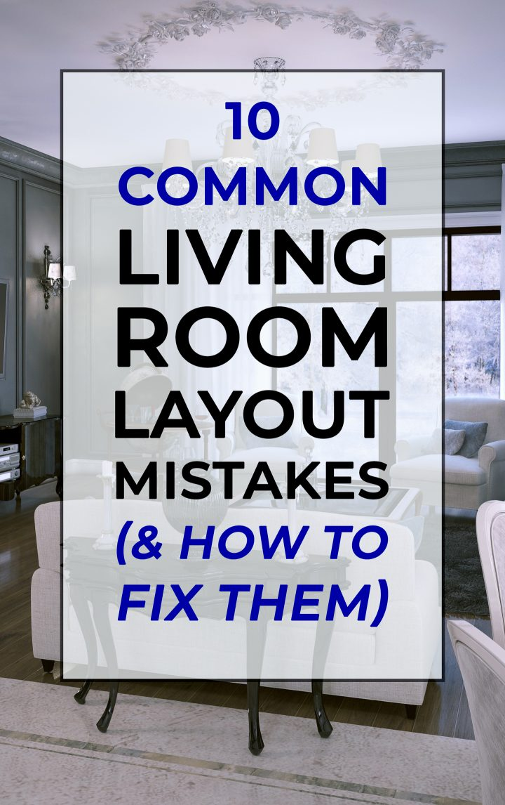 Living room layout mistakes (and how to fix them)