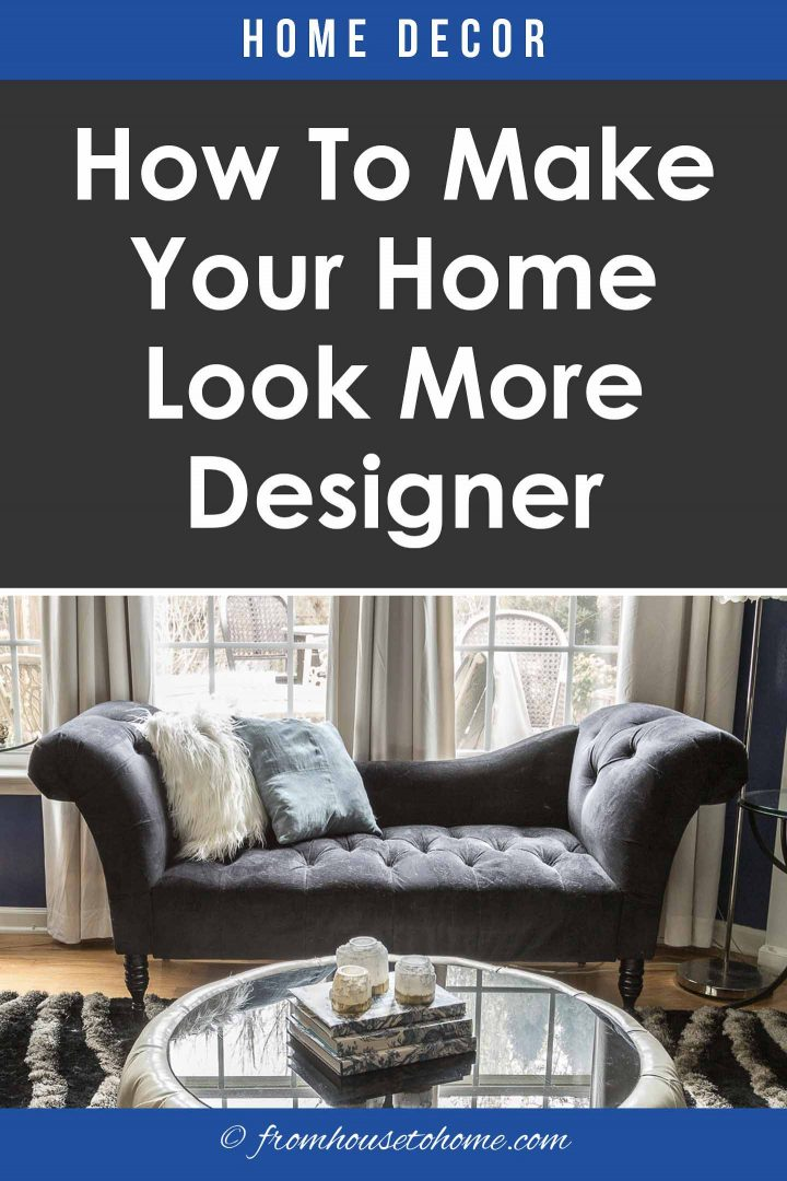 How to make your home look more designer