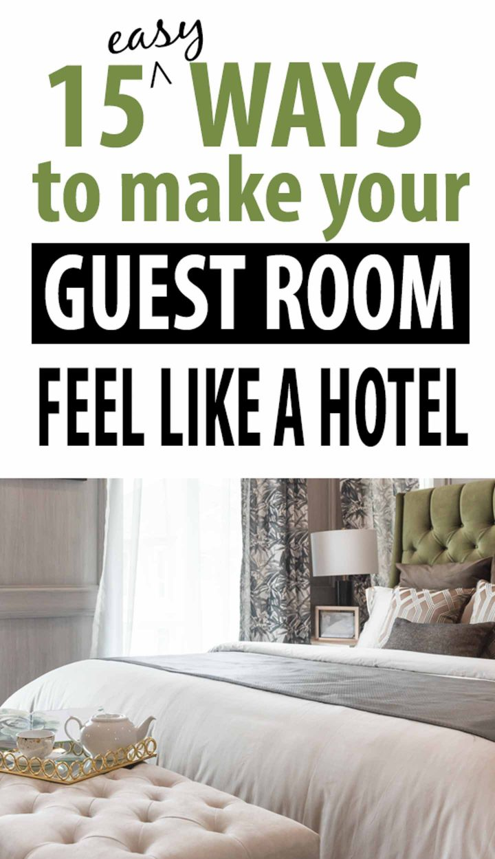 15 easy ways to make your guest bedroom feel like a hotel