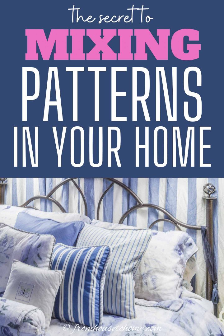 The secret to mixing patterns in your home