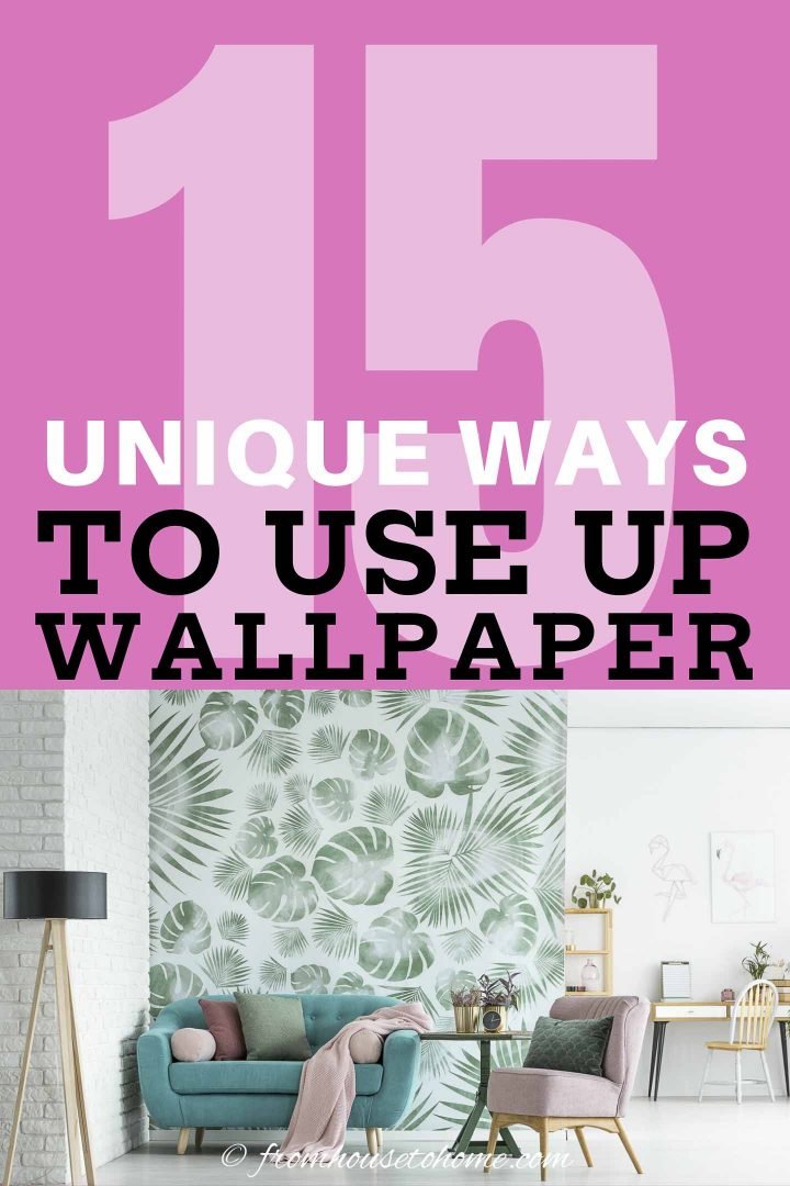 15+ unique ways to use up unused wallpaper