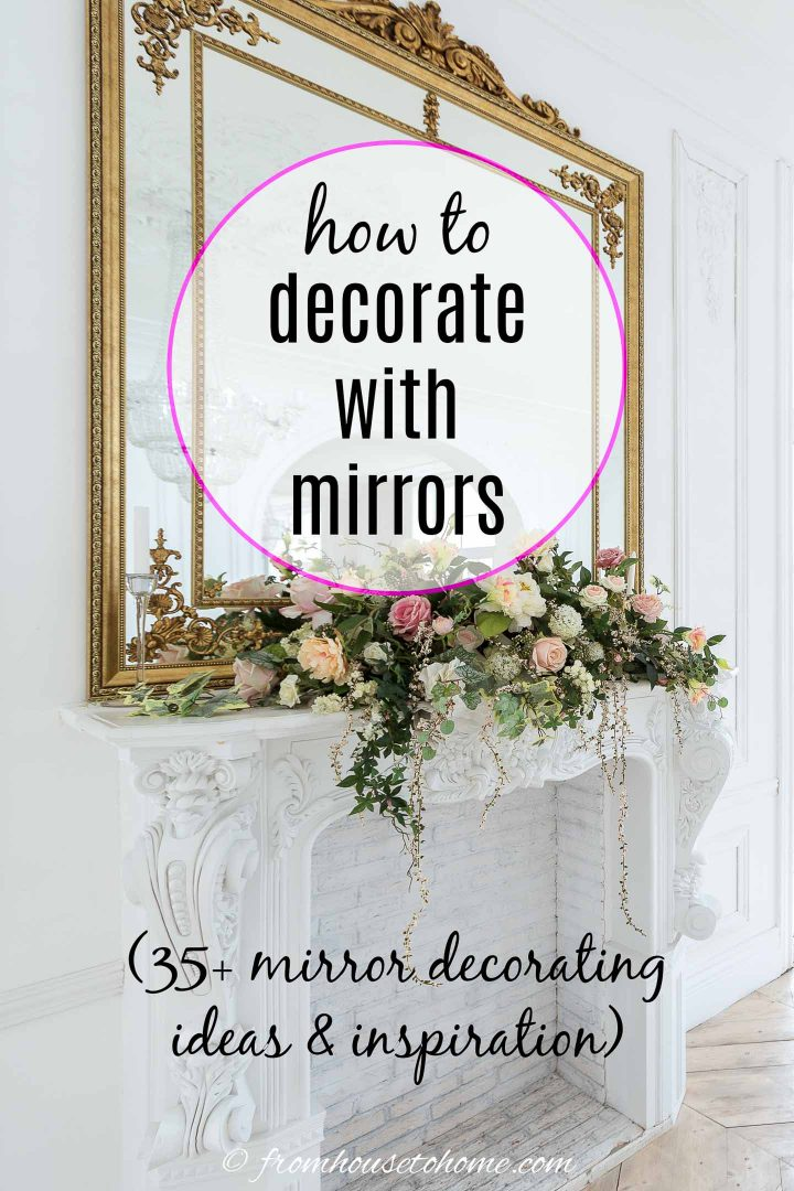 how to decorate with mirrors (35+ mirror decorating ideas & inspiration)